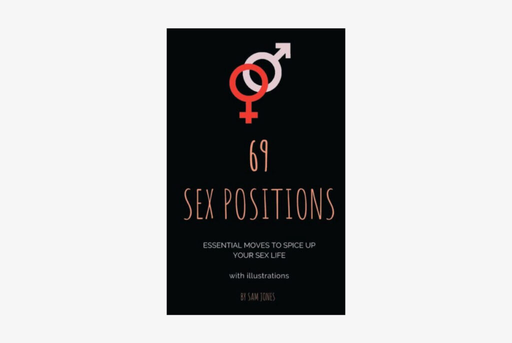 69 Sex Positions: Essential Moves to Spice Up Your Sex Life